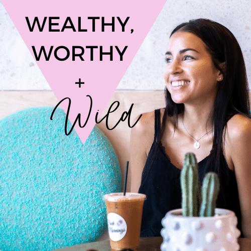 Wealthy, Worthy, + Wild
