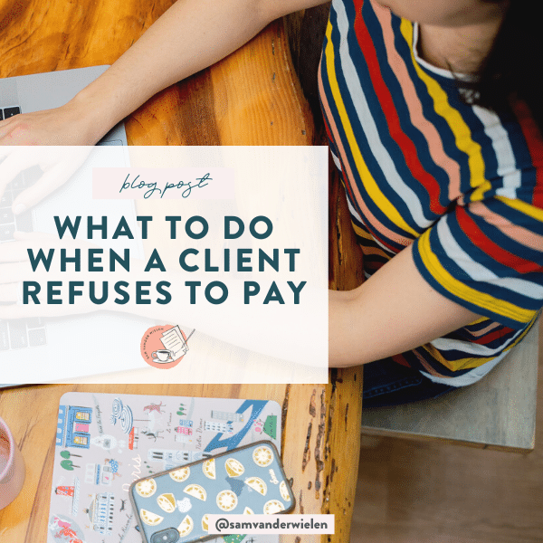 What To Do When a Client Refuses to Pay