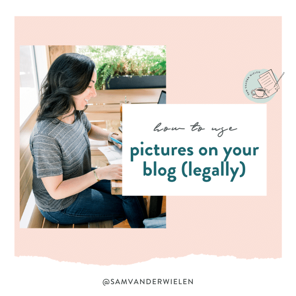 How to use pictures on your blog (legally), Sam Vander Wielen, legal templates